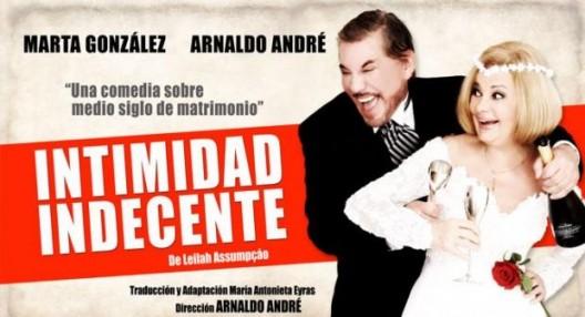 """Arnaldo André y Marta González presentan """"Intimidad indecente"""""""